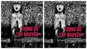 NSNA Trần Phong ra mắt sách ảnh 'Tượng gỗ Tây Nguyên'