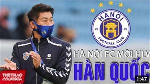 Hà Nội FC mời HLV Hàn Quốc về dẫn dắt