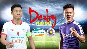 Viettel vs Hà Nội FC (19h00, 6/3, VTV6, BĐTV, FPT Play trực tiếp):  Nóng lại 'derby Thủ đô'