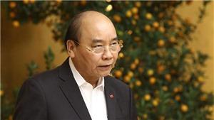 Thủ tướng Nguyễn Xuân Phúc: Phải chống cả 'virus trì trệ'
