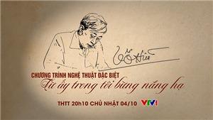 'Từ ấy trong tôi bừng nắng hạ' được THTT trên VTV1 ngày 4/10