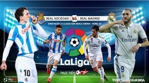 Soi kèo Real Sociedad vs Real Madrid (3h00 ngày 22/6). Vòng 30 La Liga. Trực tiếp BĐTV