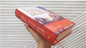 Ra mắt sách 'Sự giàu và nghèo của các dân tộc': Khi văn hóa là nền tảng của thịnh vượng