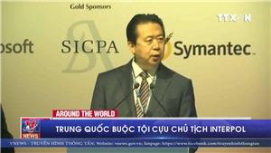 VIDEO: Trung Quốc buộc tội cựu Chủ tịch Interpol
