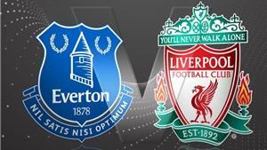 Xem trực tiếp bóng đá Everton vs Liverpool ở đâu?Link trực tiếp bóng đá Anh