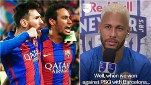 Quyết chí trở lại Barca, Neymar nói lời vô cùng cay đắng với PSG