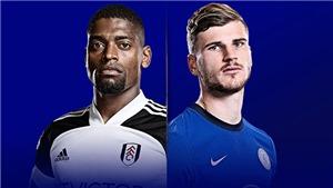 Link trực tiếp Fulham vs Chelsea. K+, K+PM Trực tiếp bóng đá Anh hôm nay