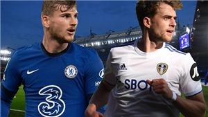 Cập nhật trực tiếp bóng đá Anh: Leeds vs Chelsea, Fulham vs Man City