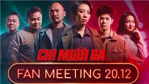 'Chị Mười Ba' tổ chức fan meeting tại Sài Gòn trước ngày ra rạp